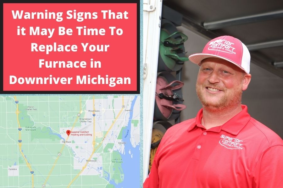 Warning Signs That it May Be Time To Replace Your Furnace in Downriver Michigan