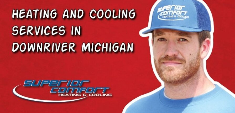 Heating and Cooling Services in Downriver Michigan