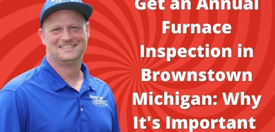 Get an Annual Furnace Inspection in Brownstown Michigan: Why It's Important