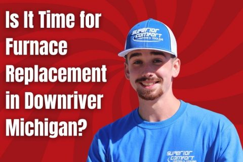 Is It Time for Furnace Replacement in Downriver Michigan